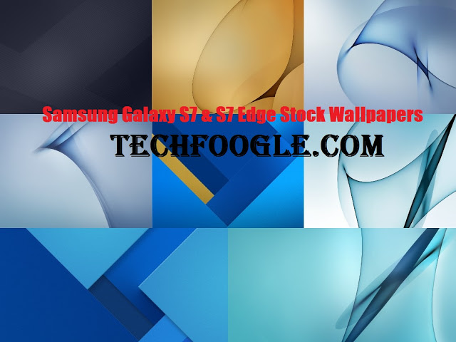 Samsung galaxy S7 & S7 Edge Stock Wallpapers-TechFoogle.com