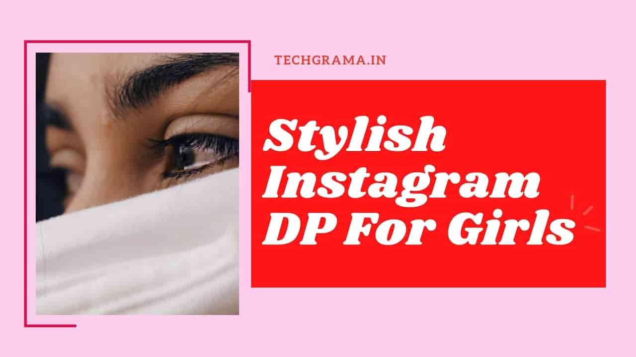 Best Instagram DP For Girls, Stylish DP For Girls, dp for instagram for girl, cool and stylish dpz instagram, beautiful girl dp for instagram, best profile pic for instagram for girl, GIRLS dp for instagram, dp for instagram for girl stylish, cute dp for instagram for girl, sad dp for instagram for girl, girly dp for insta, instagram stylish dp, cute girls dp for instagram, punjabi girl dp instagram, awesome profile pic for girl instagram, attitude dp for instagram for girl, hidden face dp for instagram for girl, dp for instagram for girl hd, stylish girl pic for instagram, attractive dp for instagram for girl.