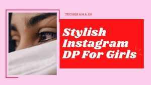 【101+】 Best Instagram DP For Girls | Stylish DP For Girls