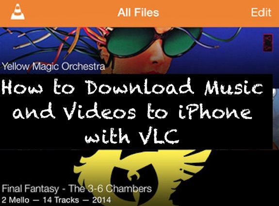 How to Download Music and Videos to iPhone with VLC