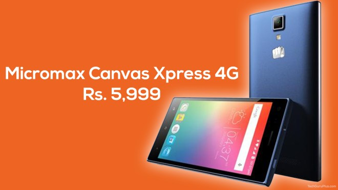 micromax-canvas-xpress-4g-Techguruplus.com