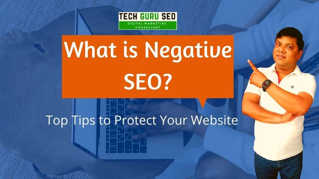 What Is Negative SEO - Top Tips To Protect Your Website