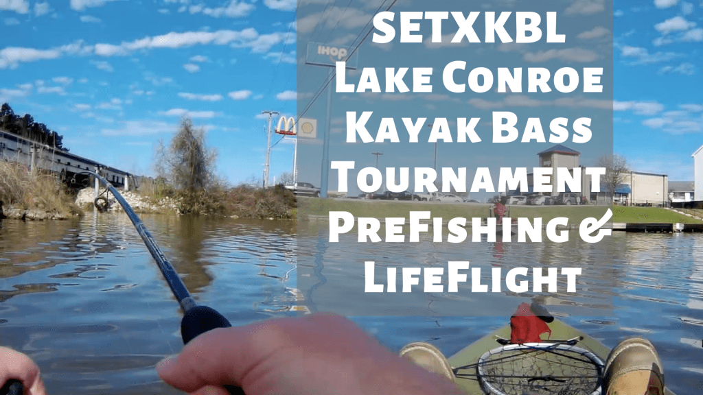 SETXKBL Lake Conroe Prefishing