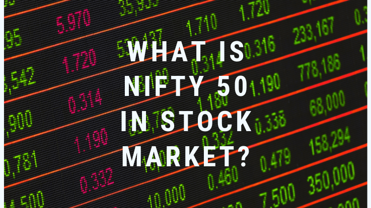 What is Nifty 50 in Stock Market