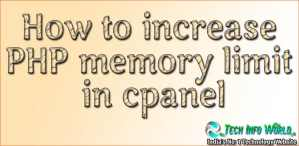 How to increase PHP memory limit in cpanel updated (2018)