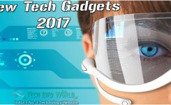 2017- A year of emerging and evolving new tech gadgets