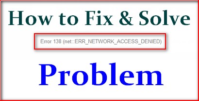 SOLVED] ERR_NETWORK_ACCESS_DENIED Error Code Problem