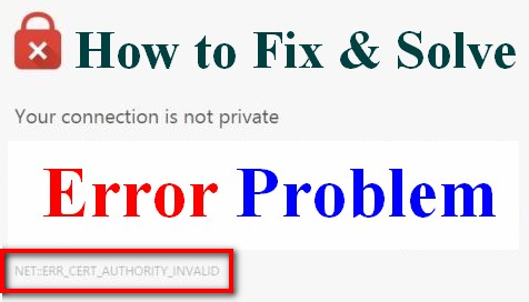 [SOLVED] Error ERR_CERT_AUTHORITY_INVALID Code Problem