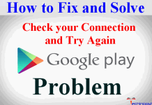 Google Play Store Check your Connection and Try Again