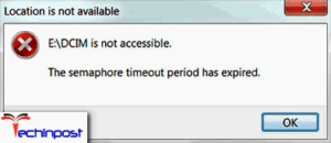 FiXED] The Semaphore Timeout Period has Expired Windows OS PC Error