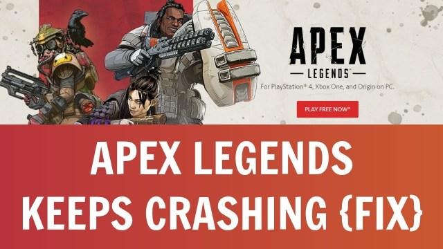 Apex Legends Keeps Crashing