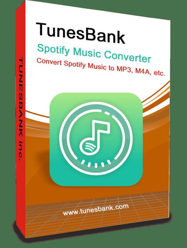 Why Choose TunesBank Spotify Music Converter