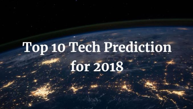 Top 10 Tech Prediction for 2018