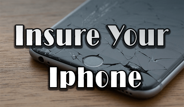 How To Insure Your Iphone