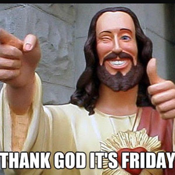 Слава богу, это пятница, Иисус, мем
