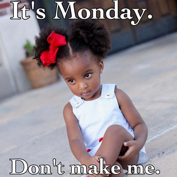 это понедельник, не заставляй меня