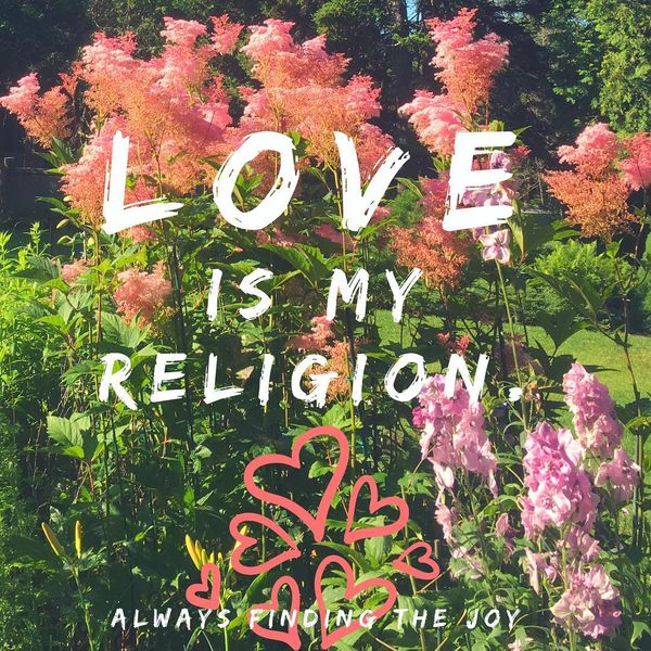 Love - my religion.
