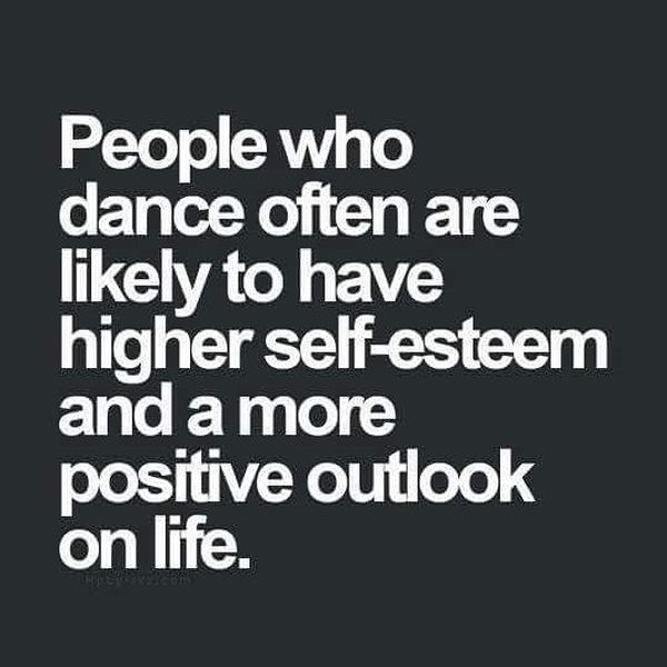 People Who Dance often are Likely to Have Higher Self-esteem...