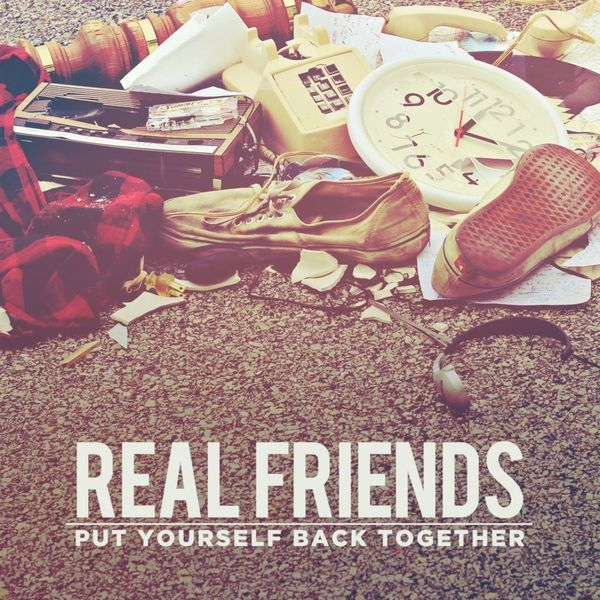 Real friends put yourself back together