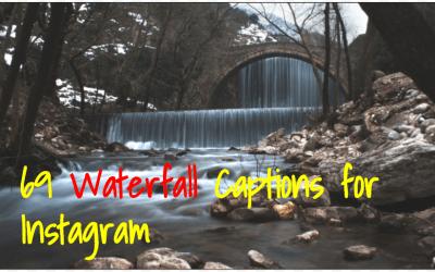 69 Instagram Captions For Waterfalls