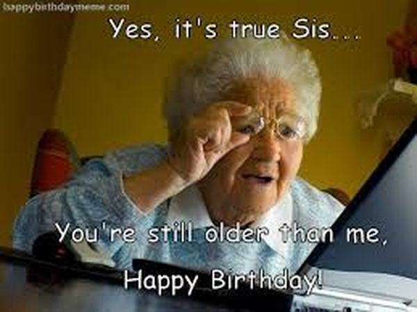 Cool Happy Birthday Meme to Congratulate Your Sister