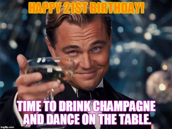 Best Nice Meme about 21st Birthday