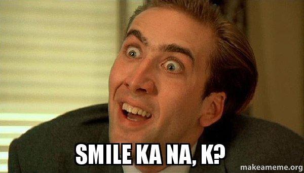 Smile for ka, k?