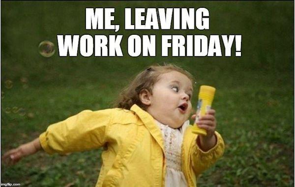 Отлично, уходя с работы в пятницу мем