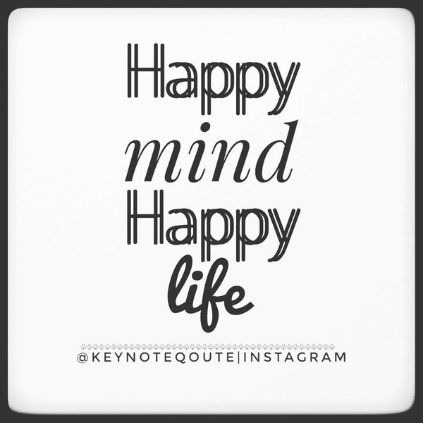 Happy Mind Happy Life.