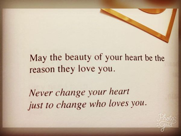 Let the beauty of your heart make them love you.