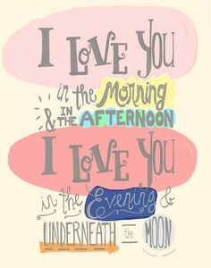 I love you in the morning and in the afternoon