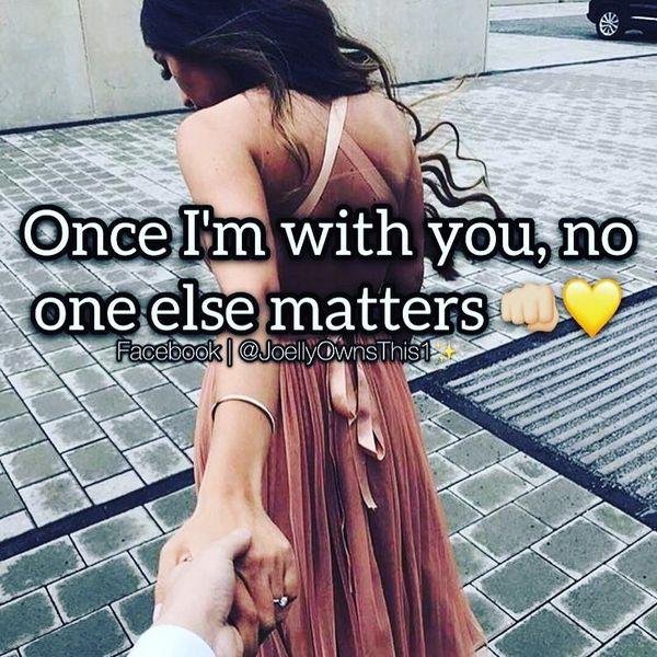 When I'm with you, no one else meets.