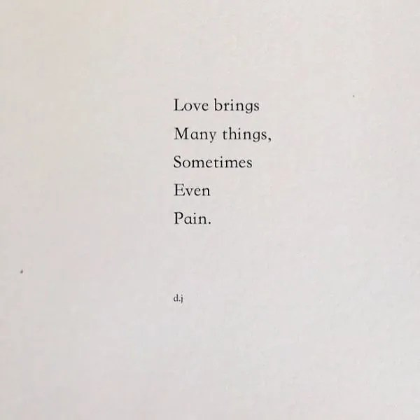 Love brings many things, sometimes even pain.