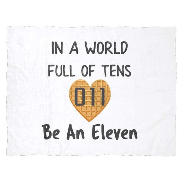 In a World Full of Tens Be An Eleven Waffle Warm Fleece Blanket