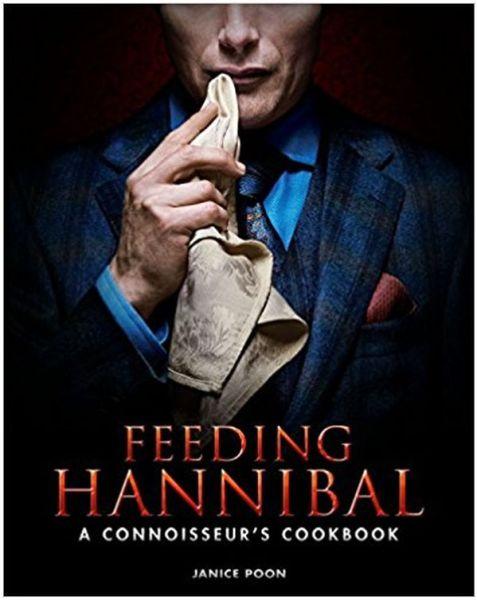 Feeding Hannibal A Connoisseur's Cookbook