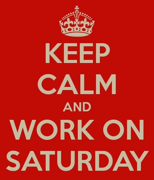 Best Saturday Work Quotes with Pictures 1