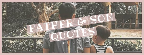 Father and son quotes