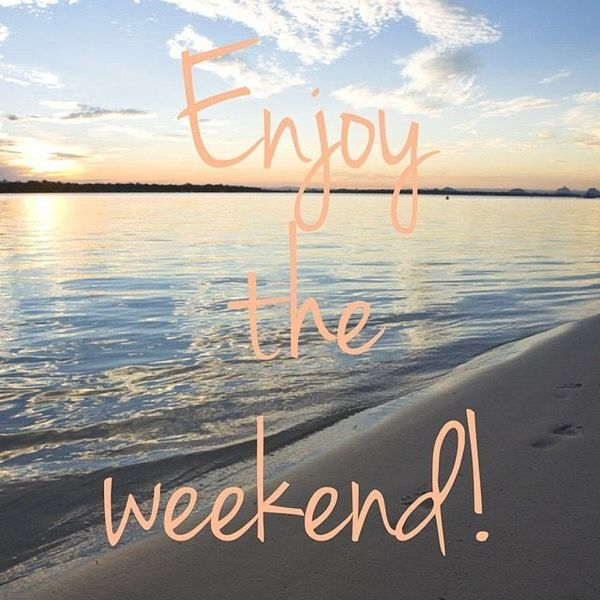 Have a Great Weekend Quotes with Images 7