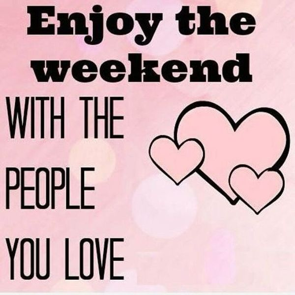 Positive Weekend Images with Quotes to Have a Nice Weekend 2