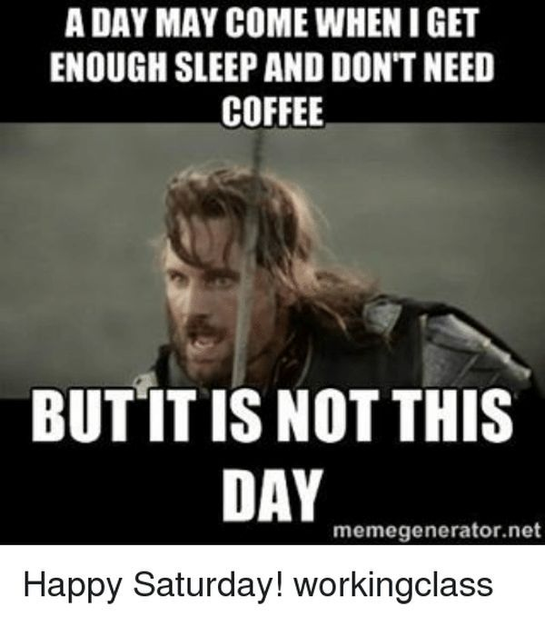 Work Saturday meme for people who work Saturday 6