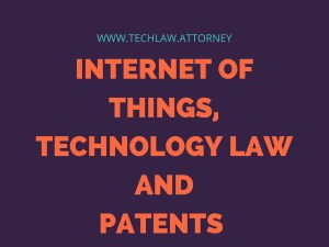 IoT Laws – Internet of Things, Technology and Patent Attorneys