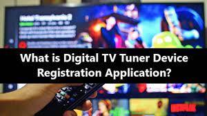 digtal tv tuner device registration application