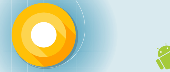 Everything You Need to Know About Developer Preview of Android O