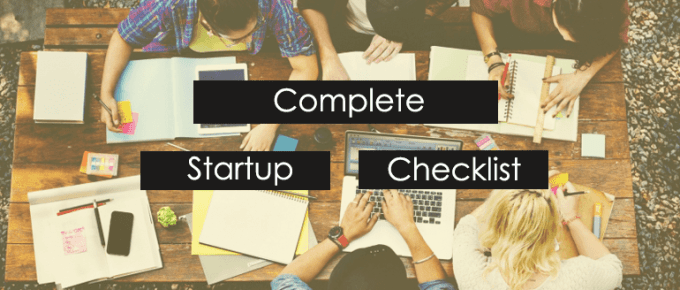 The Complete Startup Checklist: A Must For Quick Success