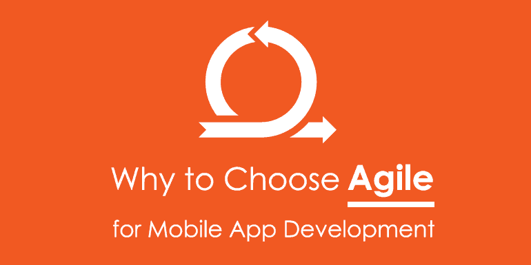 Why to Choose Agile for Mobile App Development
