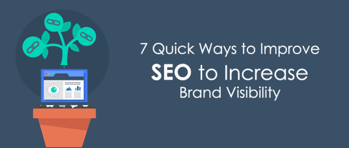 7 Quick Ways to Improve SEO to Increase Brand Visibility