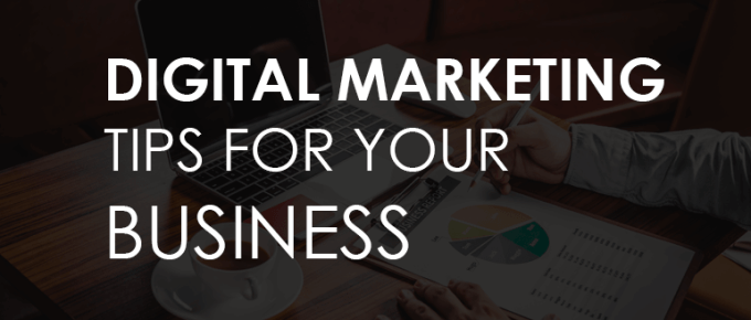 4 Digital Marketing Tips For Your Business