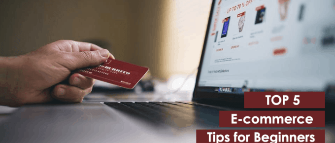 Top 5 E-commerce Tips for Beginners
