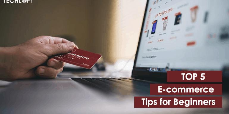 Top 5 E-commerce Tips for Beginners