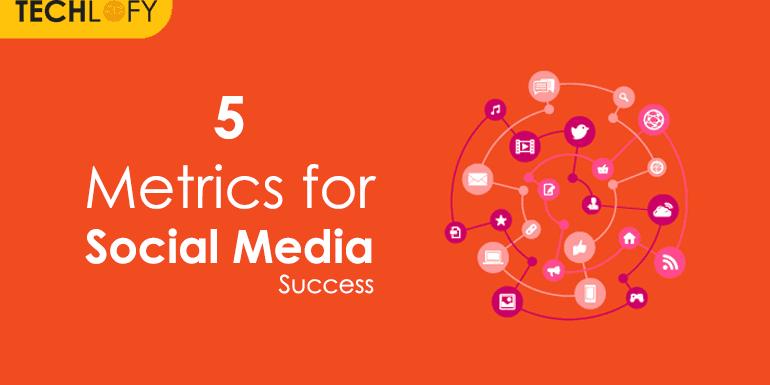 5 Metrics for Social Media Success